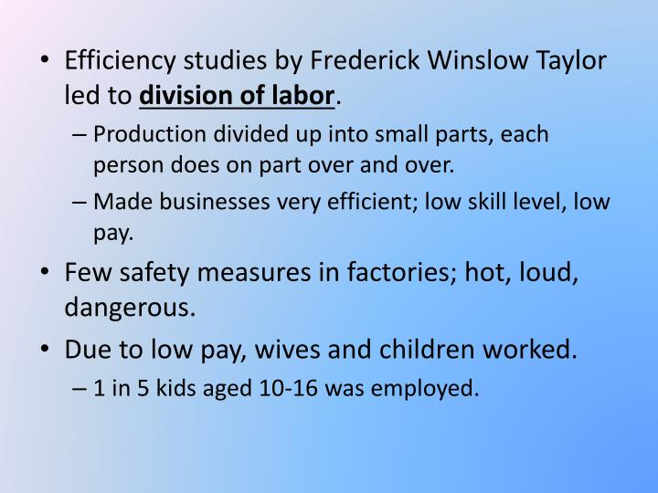 Efficiency studies by Frederick Winslow Taylor led to
