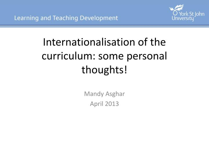 internationalisation of the curriculum some personal thoughts