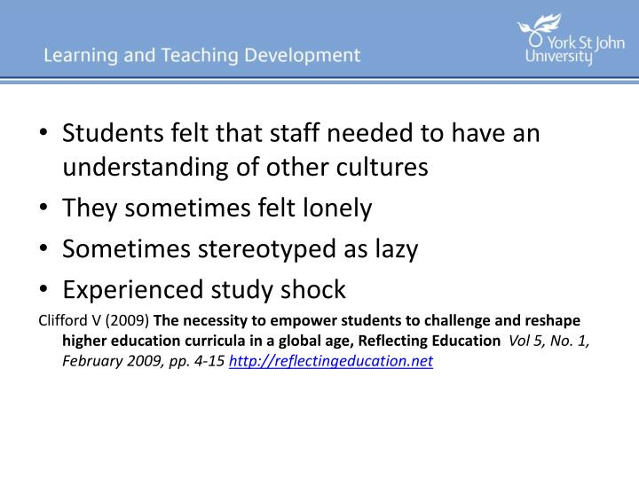 Students felt that staff needed to have an understanding of other cultures