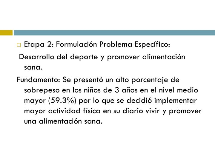Etapa 2: Formulación Problema Específico: