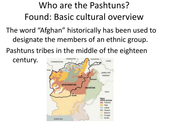 Who are the pashtuns found basic cultural overview