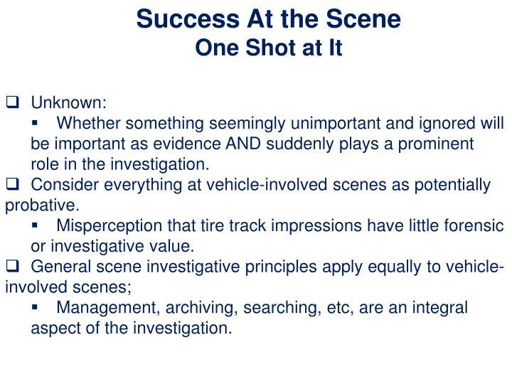 Success At the Scene