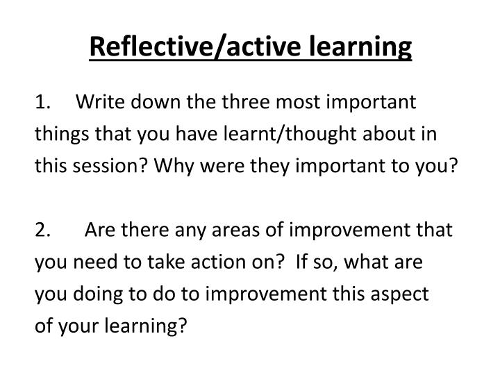 Reflective/active learning