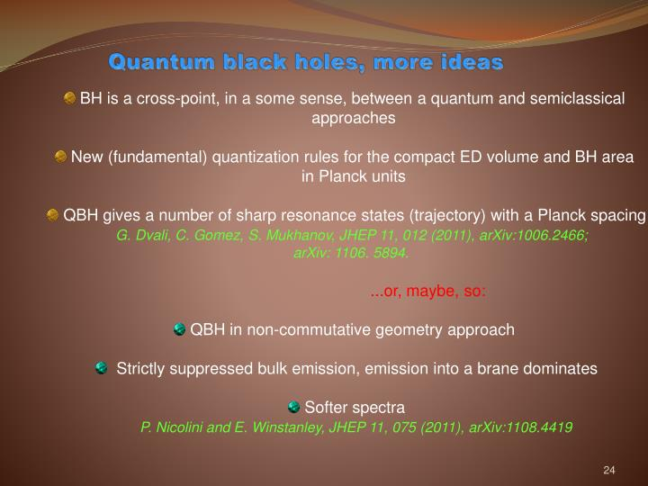 Quantum black holes, more ideas