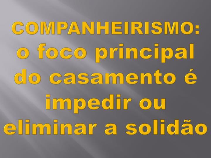 COMPANHEIRISMO: