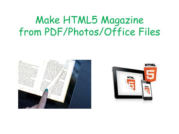 Make html5 magazine from pdf photos office files