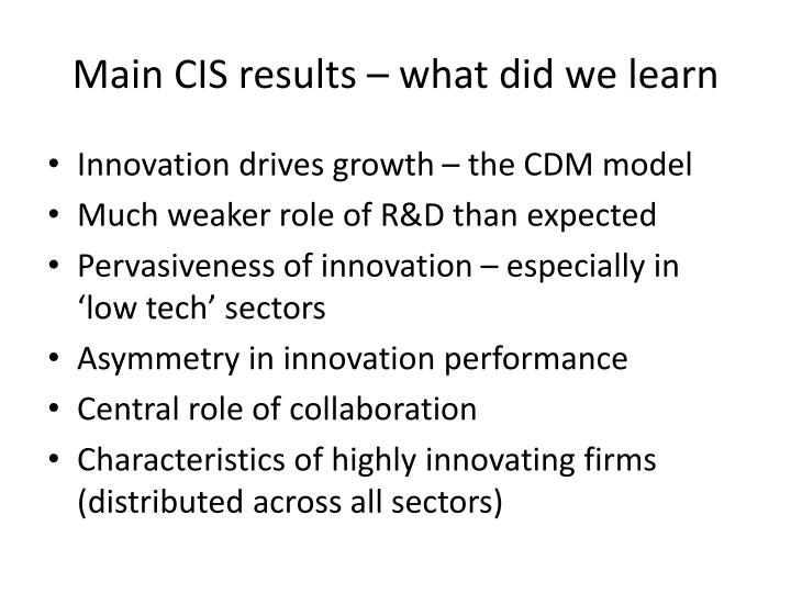 Main CIS results – what did we learn