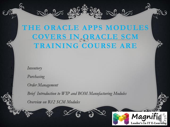 The Oracle Apps Modules covers in Oracle SCM Training Course are