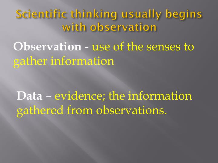 Scientific thinking usually begins with