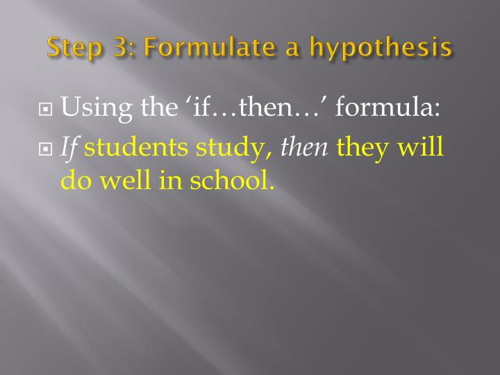 Step 3: Formulate a hypothesis