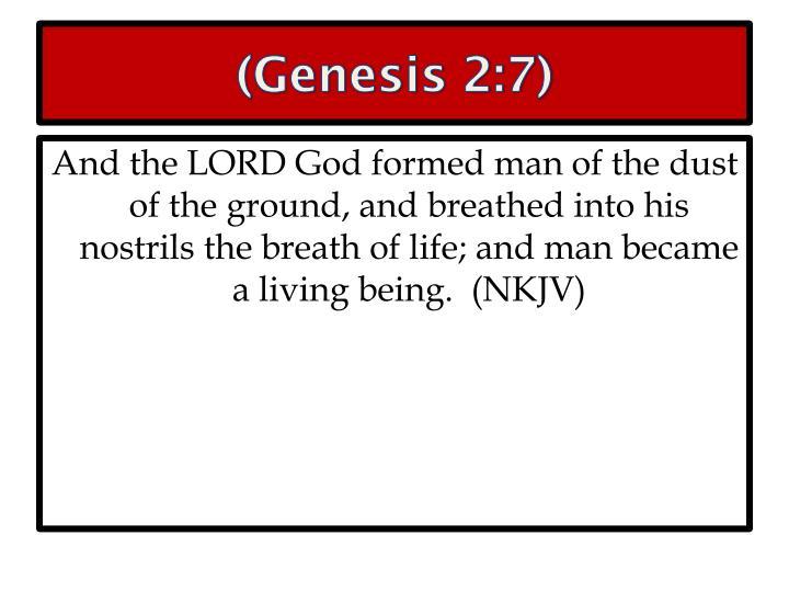 (Genesis 2:7)