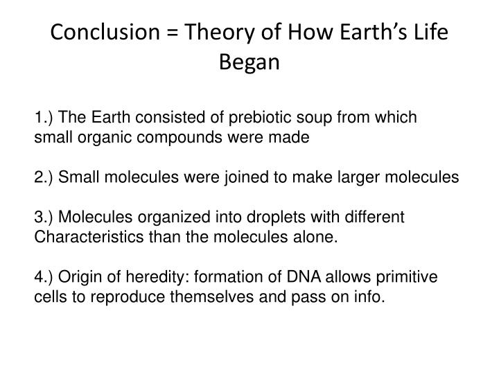 Conclusion = Theory of How Earth's Life Began