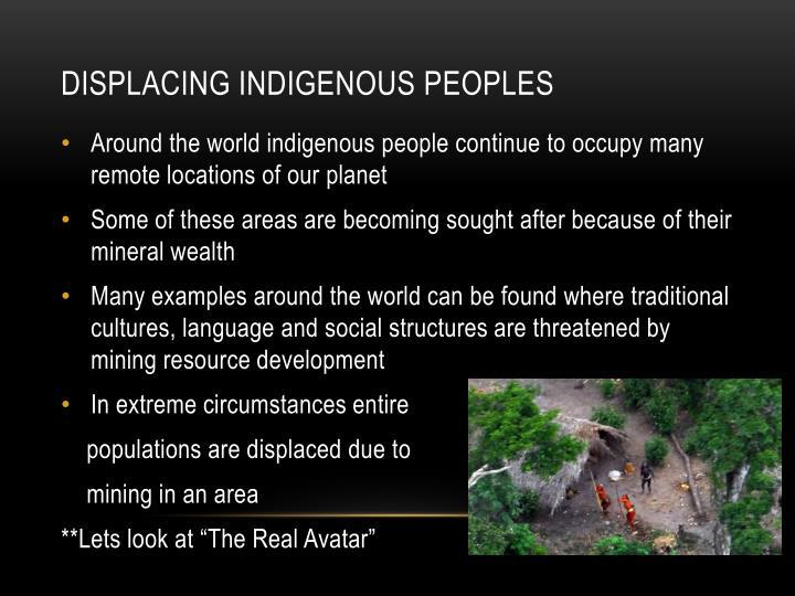 Displacing Indigenous Peoples