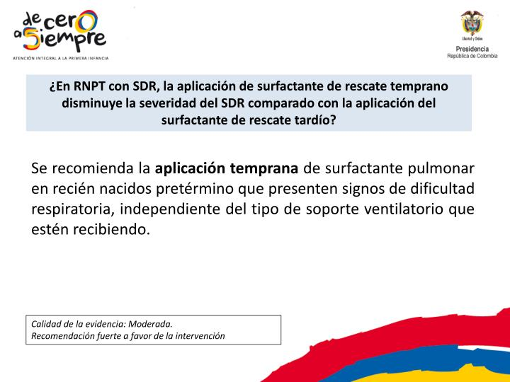 ¿En RNPT con SDR, la aplicación de surfactante de rescate temprano disminuye la severidad del SDR comparado con la aplicación del surfactante de rescate tardío?