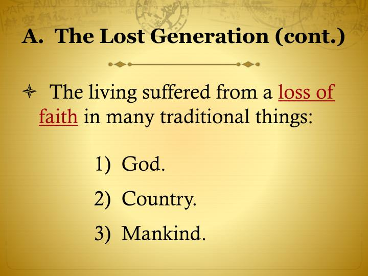 A.  The Lost Generation (cont.)