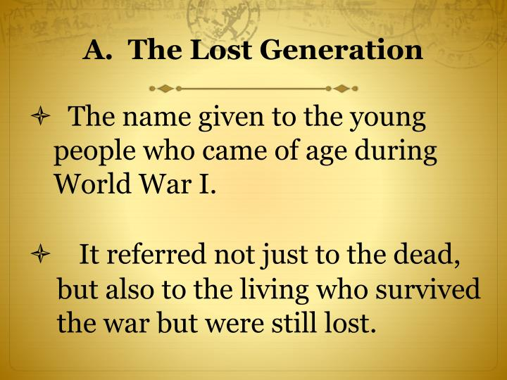 A.  The Lost Generation