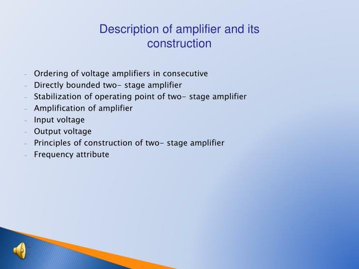 Description of amplifier and its construction