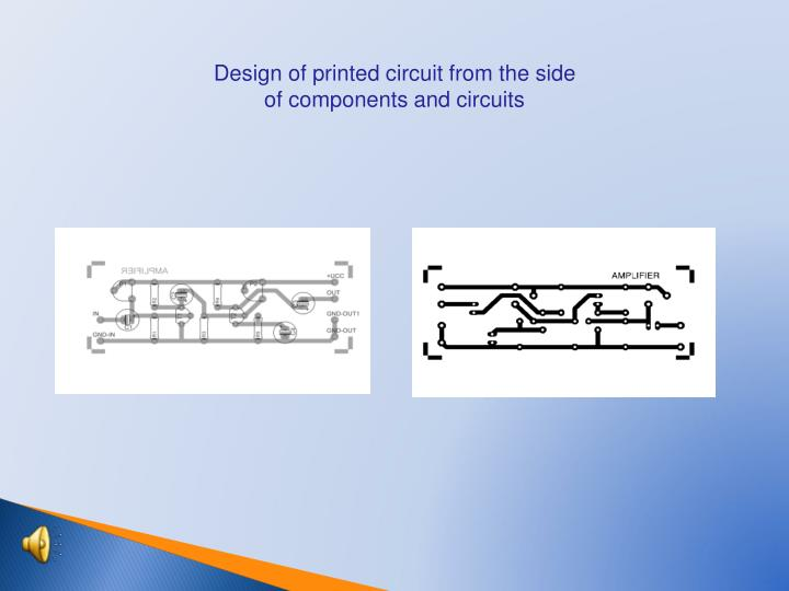 Design of printed circuit from the side of components and circuits