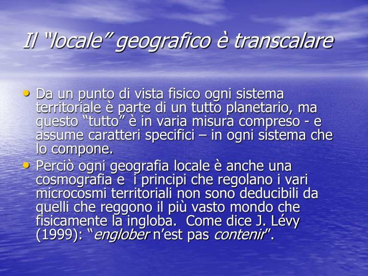 """Il """"locale"""" geografico è transcalare"""