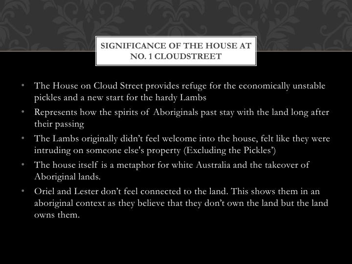 Significance of the house at no 1 cloudstreet