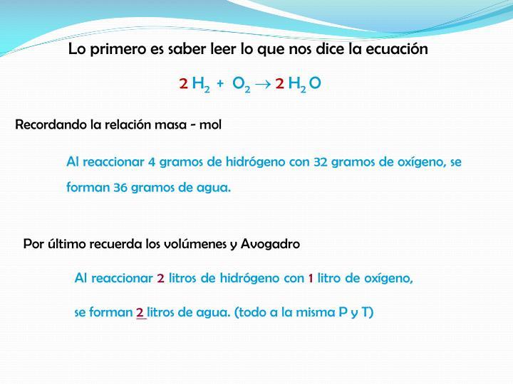 Lo primero es saber leer lo que nos dice la ecuación