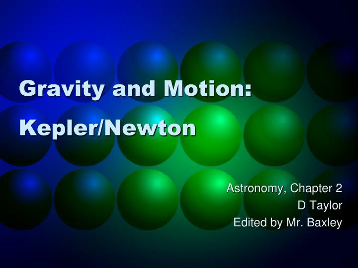 Gravity and motion kepler newton