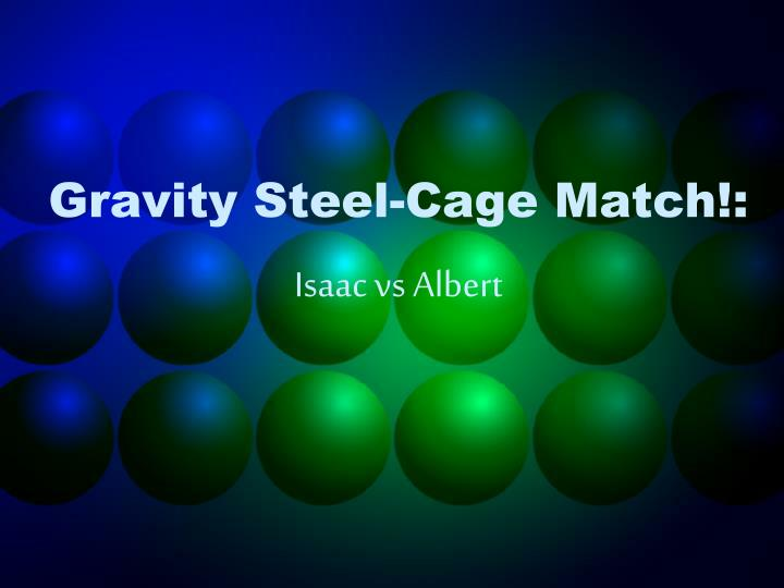 Gravity Steel-Cage Match!: