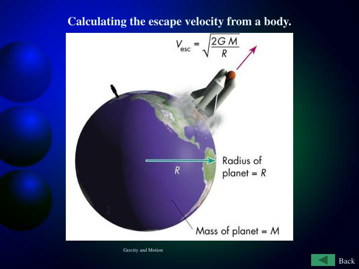 Calculating the escape velocity from a body.