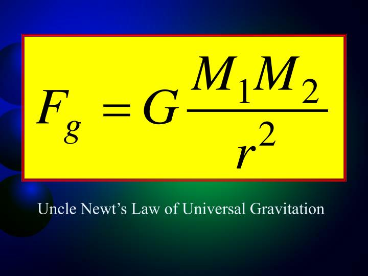 Uncle Newt's Law of Universal Gravitation