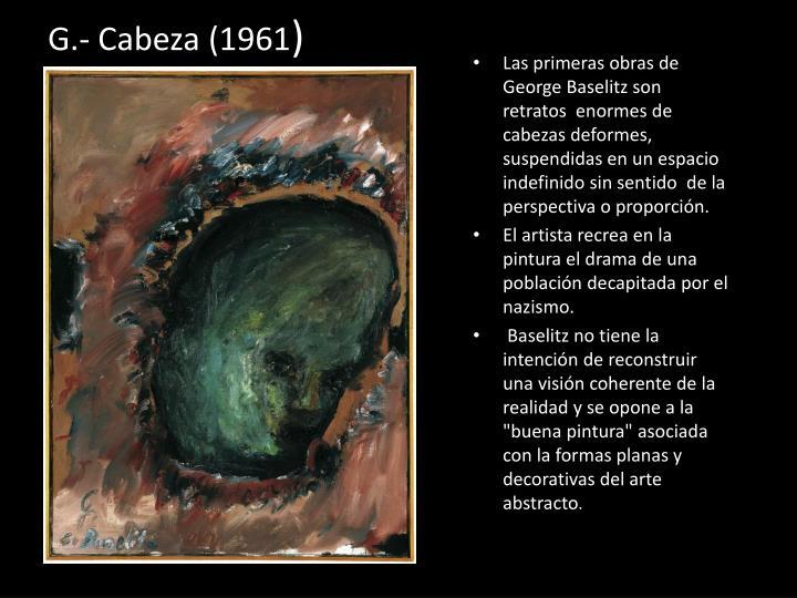 G.- Cabeza (1961
