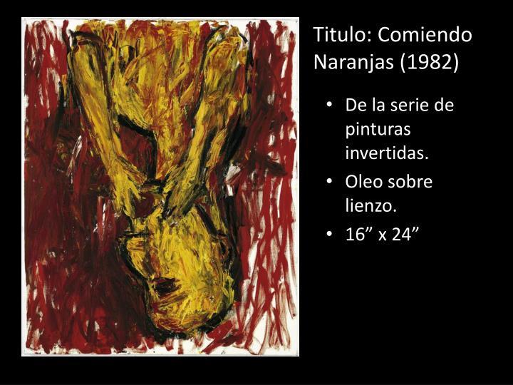 Titulo: Comiendo Naranjas (1982)