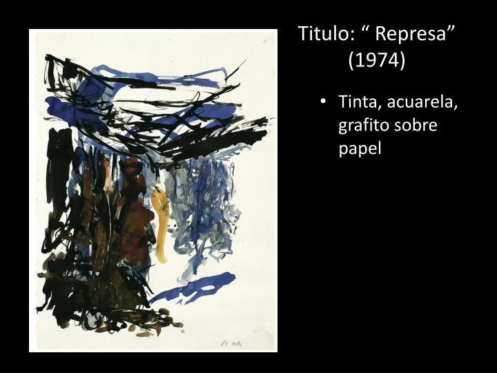 """Titulo: """" Represa"""" (1974)"""