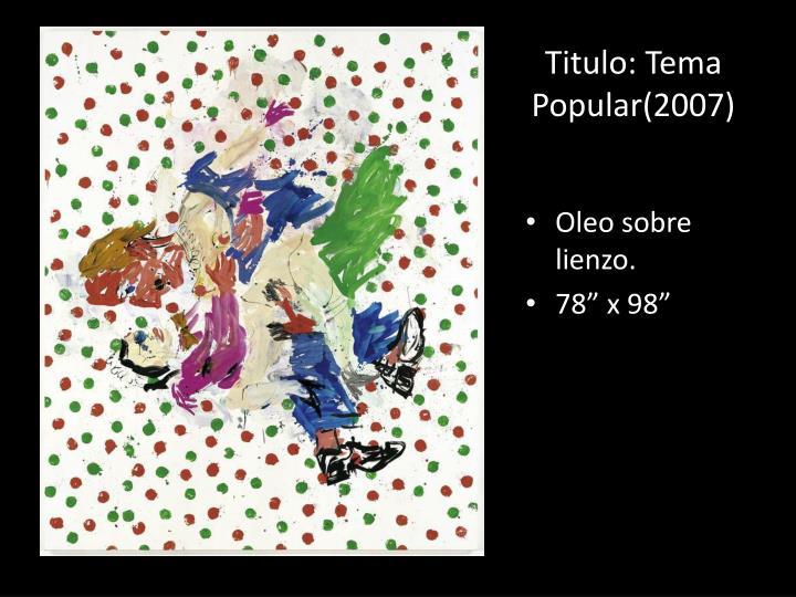 Titulo: Tema Popular(2007)