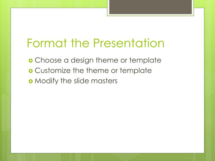 Format the Presentation