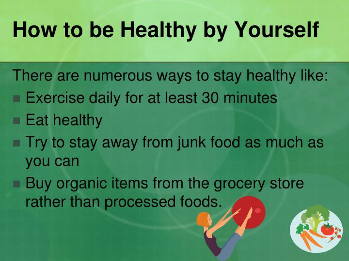 How to be Healthy by Yourself