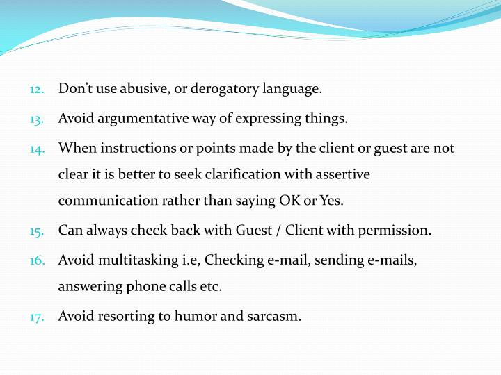 Don't use abusive, or derogatory language.