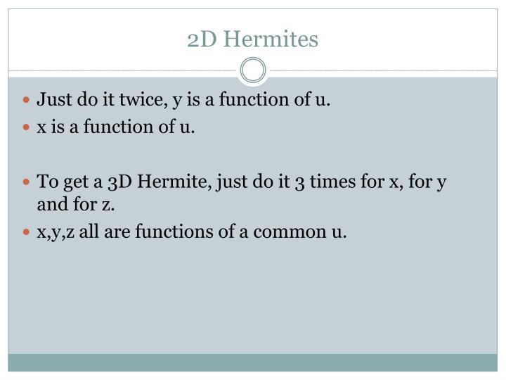 2D Hermites