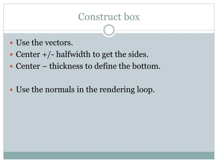 Construct box
