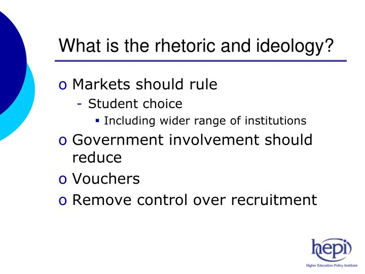 What is the rhetoric and ideology?