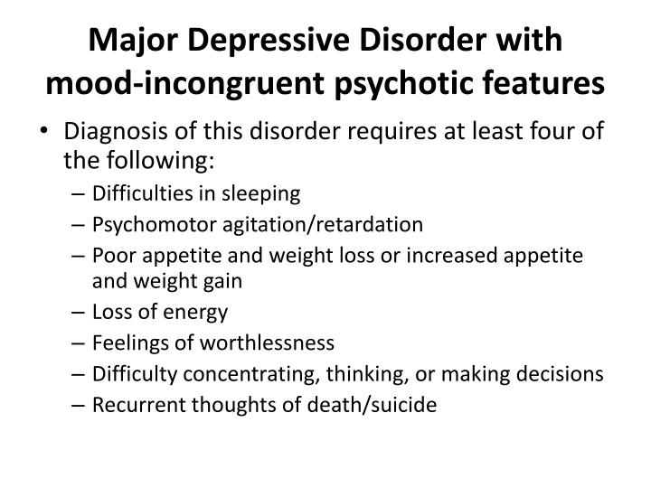 Major Depressive Disorder with mood-incongruent psychotic features