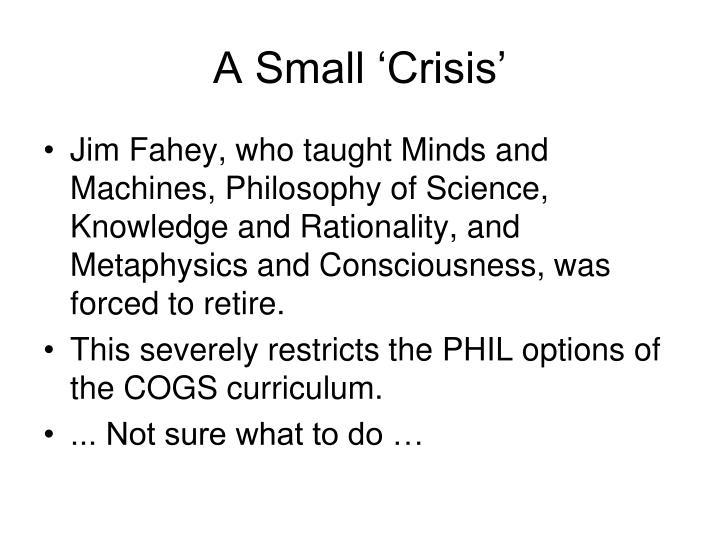 A Small 'Crisis'