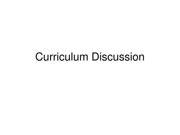 Curriculum Discussion