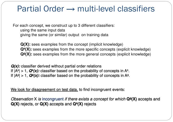 Partial Order → multi-level classifiers