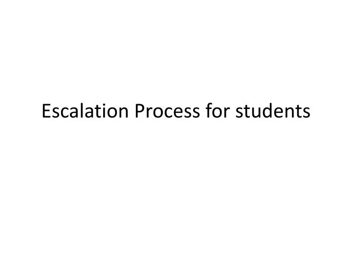 Escalation Process for students