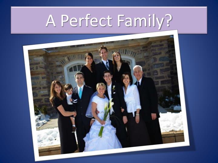 A Perfect Family?