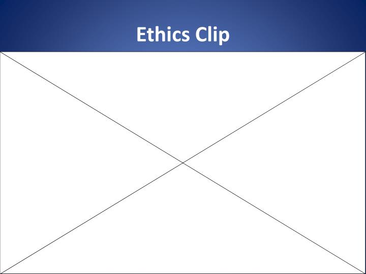 Ethics Clip