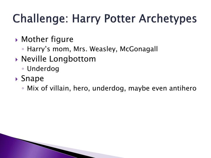 archetypes in harry potter essay Free essay: harry potter, in many ways follows the hero journey and archetype  harry potter archetype paper  harry potter archetype paper  675 words 3 pages harry potter, in many ways follows the hero journey and archetype throughout the book many of his adventures and exploits leave many of the others feeling as if he were a hero the.