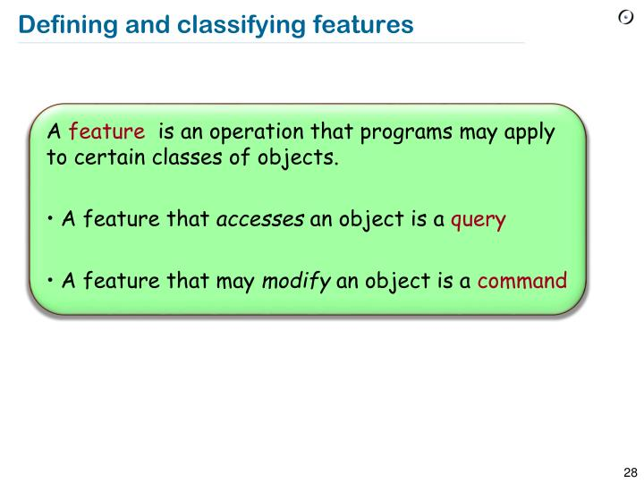 Defining and classifying features