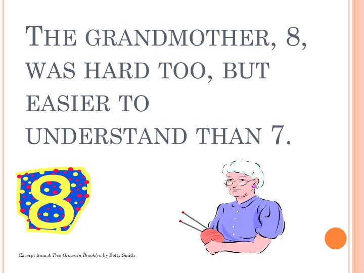 The grandmother, 8, was hard too, but easier to understand than 7.