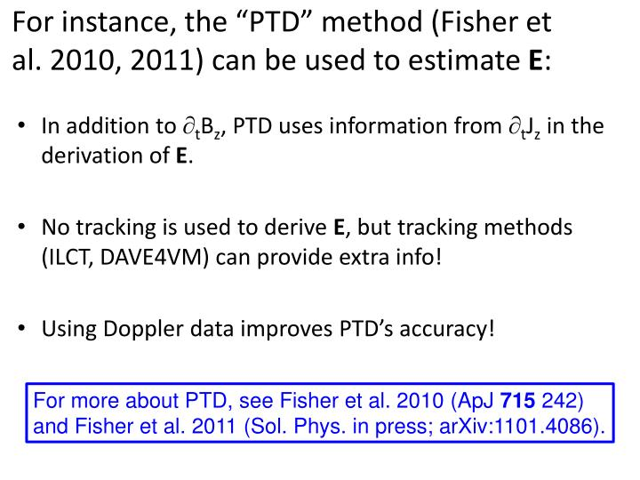 "For instance, the ""PTD"" method (Fisher et al. 2010, 2011) can be used to estimate"